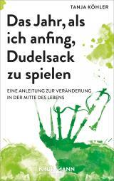 Cover-Bild Das Jahr, als ich anfing, Dudelsack zu spielen