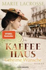 Cover-Bild Das Kaffeehaus - Geheime Wünsche