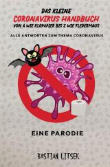 Cover-Bild Das kleine Coronavirus Handbuch - Von A wie Klopapier bis Z wie Fledermaus