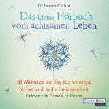 Cover-Bild Das kleine Hör-Buch vom achtsamen Leben