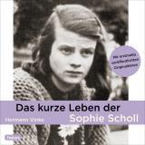 Cover-Bild Das kurze Leben der Sophie Scholl