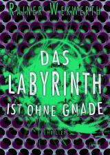 Cover-Bild Das Labyrinth ist ohne Gnade