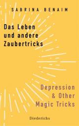 Cover-Bild Das Leben und andere Zaubertricks - Depression and Other Magic Tricks