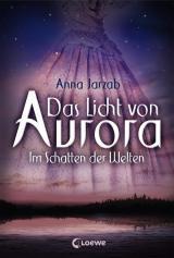 Cover-Bild Das Licht von Aurora – Im Schatten der Welten