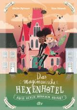 Cover-Bild Das magimoxische Hexenhotel – Auch Hexen brauchen Urlaub