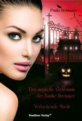 Cover-Bild Das magische Geheimnis der Familie Bernauer Verlockende Macht (Band 2)