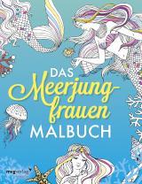 Cover-Bild Das Meerjungfrauen-Malbuch: Das Ausmalbuch für Erwachsene und Kinder