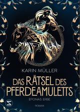 Cover-Bild Das Rätsel des Pferdeamuletts - Eponas Erbe