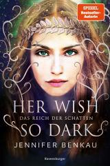 Cover-Bild Das Reich der Schatten, Band 1: Her Wish So Dark