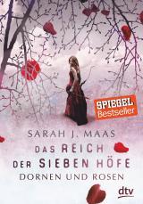 Cover-Bild Das Reich der sieben Höfe 1 – Dornen und Rosen