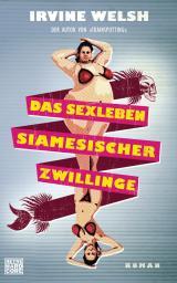 Cover-Bild Das Sexleben siamesicher Zwillinge