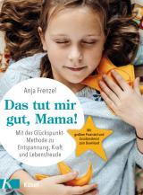Cover-Bild Das tut mir gut, Mama!