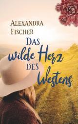 Cover-Bild Das wilde Herz des Westens