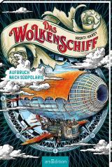 Cover-Bild Das Wolkenschiff - Aufbruch nach Südpolaris (Das Wolkenschiff 1)
