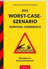 Cover-Bild Das Worst-Case-Szenario-Survival-Handbuch