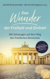 Cover-Bild Das Wunder der Freiheit und Einheit