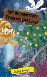 Cover-Bild Das wundersame Fräulein Gelblich