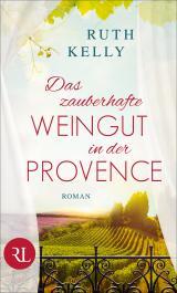 Cover-Bild Das zauberhafte Weingut in der Provence