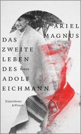 Cover-Bild Das zweite Leben des Adolf Eichmann