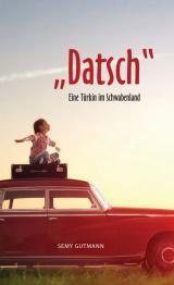 """Cover-Bild """"Datsch"""" - Eine Türkin im Schwabenland"""
