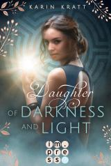 Cover-Bild Daughter of Darkness and Light. Schattenprophezeiung