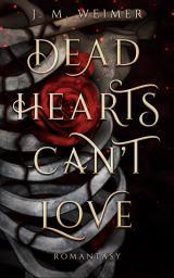Cover-Bild Dead Hearts Can't Love