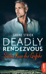 Cover-Bild Deadly Rendezvous – Süßer Kuss der Gefahr