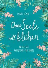 Cover-Bild Deine Seele will blühen
