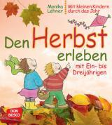 Cover-Bild Den Herbst erleben mit Ein- bis Dreijährigen