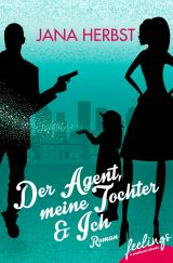 Cover-Bild Der Agent, meine Tochter & Ich