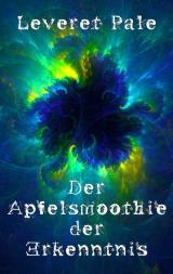 Cover-Bild Der Apfelsmoothie der Erkenntnis