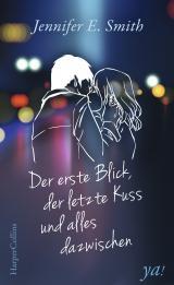 Cover-Bild Der erste Blick, der letzte Kuss und alles dazwischen