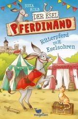 Cover-Bild Der Esel Pferdinand - Ritterpferd mit Eselsohren - Band 4
