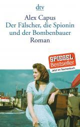 Cover-Bild Der Fälscher, die Spionin und der Bombenbauer