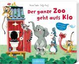 Cover-Bild Der ganze Zoo geht aufs Klo