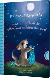 Cover-Bild Der kleine Siebenschläfer: Eine Schnuffeldecke voller Gutenachtgeschichten