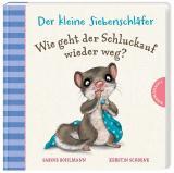 Cover-Bild Der kleine Siebenschläfer: Wie geht der Schluckauf wieder weg?