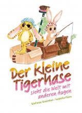 Cover-Bild Der kleine Tigerhase sieht die Welt mit anderen Augen