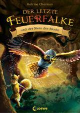 Cover-Bild Der letzte Feuerfalke und der Stein der Macht (Band 1)