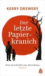 Cover-Bild Der letzte Papierkranich - Eine Geschichte aus Hiroshima