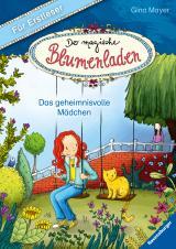 Cover-Bild Der magische Blumenladen für Erstleser, Band 2: Das geheimnisvolle Mädchen