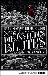 Cover-Bild Der Monstrumologe und die Insel des Blutes