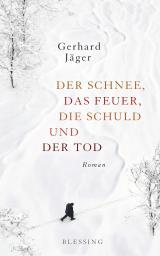Cover-Bild Der Schnee, das Feuer, die Schuld und der Tod