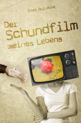 Cover-Bild Der Schundfilm meines Lebens