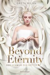 Cover-Bild Der Schwur der Göttin, Band 1: Beyond Eternity