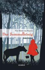 Cover-Bild Der Semmelkönig. Ein Krimi aus Bayern