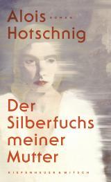 Cover-Bild Der Silberfuchs meiner Mutter