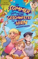 Cover-Bild Der Sommer, in dem meine Geschwister ihr Hirn wiederfanden