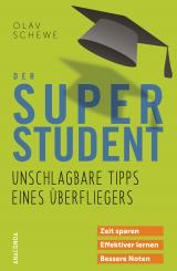 Cover-Bild Der Super-Student - Unschlagbare Tipps eines Überfliegers