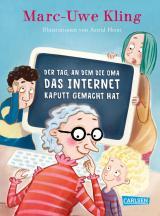 Cover-Bild Der Tag, an dem die Oma das Internet kaputt gemacht hat
